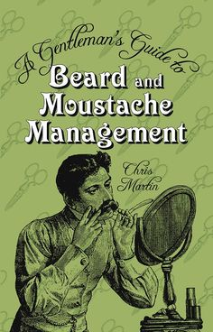 Do you know how to trim your whiskers properly? With #beards and moustaches more popular than ever, this delightful little book sets out to answer this pressing question. And if a trim is not required, then it will show you how to wax, polish and maintain your face furniture so that it is always in tip-top condition.