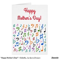 """Shop """"Happy Mother's Day!"""" + Colorful Music Symbols Card created by AponxDesigns. Mother's Day Greeting Cards, Custom Greeting Cards, Music Teacher Gifts, Music Teachers, Happy Mother S Day, Happy Mothers, Music Symbols, Love You, My Love"""