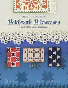 Quilt Book:  Pennsylvania Patchwork Pillowcases and by annhermes1