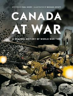"""Read """"Canada at War A Graphic History of World War Two"""" by Paul Keery available from Rakuten Kobo. A beautifully crafted graphic novel, tracing the achievements of the Canadian Forces in the Second World War. Human Dimension, Juno Beach, Grades, Canadian History, American History, World War Two, Social Studies, Childrens Books, Canada"""