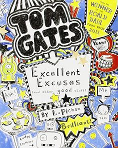 Excellent Excuses (And Other Good Stuff) (Tom Gates) by Liz Pichon http://www.amazon.co.uk/dp/1407124404/ref=cm_sw_r_pi_dp_2qNjwb1522BGM