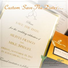Custom 'Save The Dates'.  We love to create a unique look for your big day.