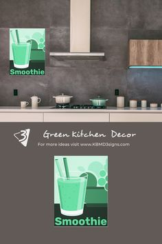 The #greenwalldecor features a green smoothie tumbler with caption. The #print is available on #canvas or #poster and allows for a #customcolor and #customsize . #KBMD3signs #kitchendecor