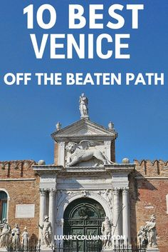 10 of the Best Off the Beaten Path Attractions in Venice, Italy. Travel in Europe.