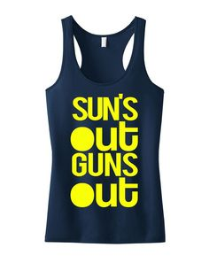 """""""SUN'S OUT GUNS OUT"""" Navy Racerback Pictured Who says your workout clothes have to be plain and boring? Look Great and MOTIVATE! Available in Sizes S, M, L, XL, 2XL, 3XL, 4XL Measure yourself, and use the size charts provided to determine the best size for you. Model Stats: Height = 5'5"""", Weight = 135 lbs, Bust = 32DD, *** Wearing Size Small in all Size Chart Photos *** 60% Cotton 40% Poly Very Soft Relaxed Fit"""