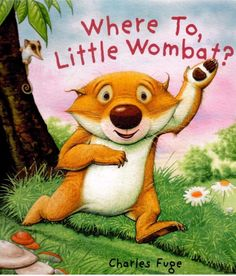 Where To, Little Wombat? by Charles Fuge (Paperback, for sale online Wombat Stew, Toddler Storytime, Unusual Animals, Children's Picture Books, Happy Animals, Animals Of The World, Dragonflies, Story Time, Childrens Books