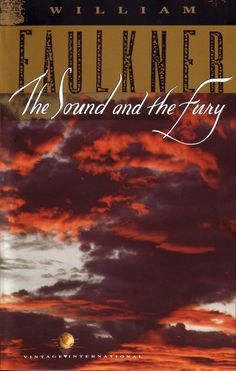 """The Sound and the Fury by William Faulkner (1929) 