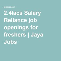 2.4lacs Salary Reliance job openings for freshers | Jaya Jobs