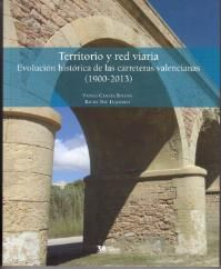 Territorio y red viaria : evolución histórica de las carreteras valencianas (1900-2013)/ Vanesa Cámara Boluda, Rafael Bau Izquierdo. Signatura: 65 CAM  Na biblioteca: http://kmelot.biblioteca.udc.es/record=b1530782~S1*spi