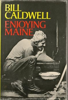Enjoying Maine Bill Caldwell HC DJ 1978 Fisherman Loggers
