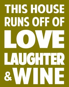 Love, laughter and wine