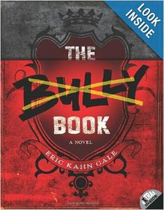"The Bully Book by Eric Kahn Gale - Juvenile fiction alternating between instructions for ruling the school and journal entries from the ""grunt"" who has been made the lowest of the social low."