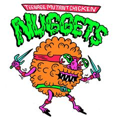 Teengage Mutant Chicken Nuggets by Russell Taysom
