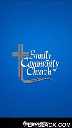 Family Community Church  Android App - playslack.com , - Integrated Maps and directions.- Receive Important Alert Notifications.- Blogs, Social Network Integration, Videos, More!We hope our App will serve you well in helping you to connect with our church family and the various ministries and programs of our church community. Family is all about connecting people from all walks of life to a life-transforming relationship with Jesus Christ.Together we are experiencing the love of Christ who…