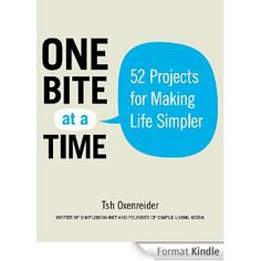 One Bite at a Time: 52 Projects for Making Life Simpler | by Tsh Oxenreider