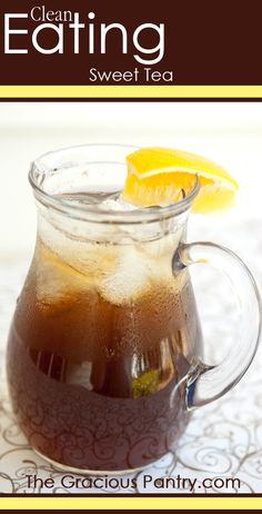 Clean Eating Sweet Tea!  #cleaneating #eatclean #cleaneatingrecipes #sweettea #sweettearecipes #cleaneatingsweettea