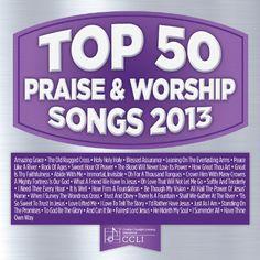 Top 50 #Praise & #Worship Songs 2013