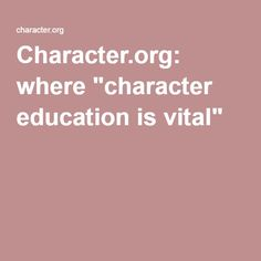 """Character.org: where """"character education is vital"""""""