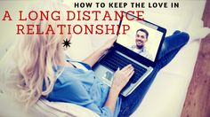 How to handle a long distance relationship wkith confidnece and without jealousy and fear