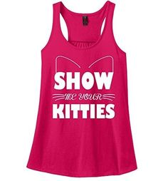 Comical Shirt Ladies Show Me Your Kitties Funny Sexual Cat Lover Watermelon XS, Women's, Pink