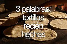 tortillas. recien. hechas.