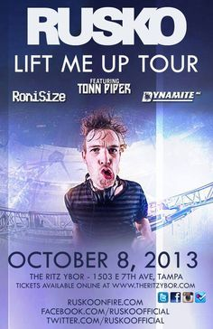 08 October 2013: Lift Me Up Tour @ Ritz Ybor [Tampa] - Ft music by Rusko, Roni Size, Tonn Piper & Dynamite!