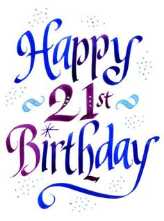 21st Birthday Quotes, Sayings and Expressions... saving ...