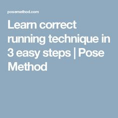 Learn correct running technique in 3 easy steps | Pose Method