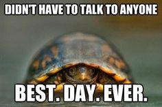 Ah, life as an introvert.  :)
