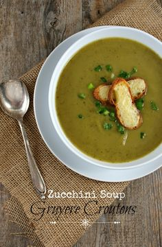 Zucchini Soup with Gruyere Croutons