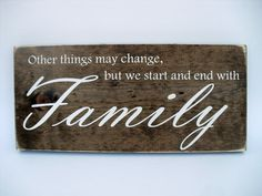 Rustic Wood Sign Wall Hanging Home Decor - Other Things May Change But We Start And End With Family Family Wood Signs, Family Name Signs, Rustic Wood Signs, Wooden Signs, Rustic Charm, Dark Wood, Gifts For Family, Wall Signs, Wall Decor