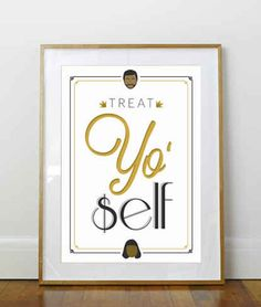 "Treat Yo Self Typography Art Print | Treat Yo Self To 15 Of The Best ""Parks And Rec"" Gifts"