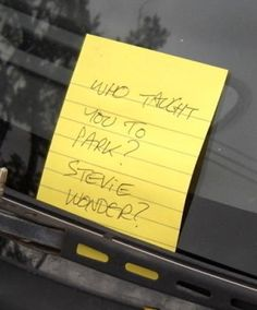 Top 10 best notes left on cars - Wall to Watch- must click to the website and read them all, warning, there is foul language, but hey, you know you were thinking it too!