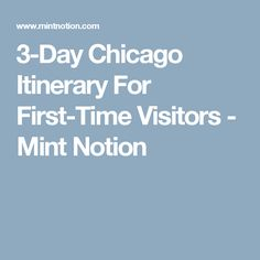 3-Day Chicago Itinerary For First-Time Visitors - Mint Notion