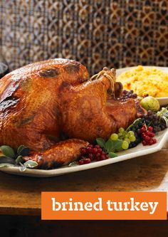 Brined Turkey — For the juiciest, most delicious turkey you've ever made, try this Brined Turkey recipe. You may never go back to unbrined again!
