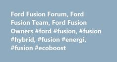 Ford Fusion Forum, Ford Fusion Team, Ford Fusion Owners #ford #fusion, #fusion #hybrid, #fusion #energi, #fusion #ecoboost http://germany.nef2.com/ford-fusion-forum-ford-fusion-team-ford-fusion-owners-ford-fusion-fusion-hybrid-fusion-energi-fusion-ecoboost/  # Welcome to the Ford Fusion Forum Welcome to the Ford Fusion Forum Like most online communities, you must register to create a topic, reply to a topic, post photos and more. Registration is free, simple and takes only a few minutes. By…