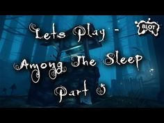 Lets Play - Among the Sleep Part 5 - https://www.blotgaming.com/gaming-videos/lets-play-among-sleep-part-5/ https://www.blotgaming.com/wp-content/uploads/2016/10/Lets-Play-Among-the-sleep-5-thumbnail-_-201610.jpg