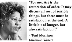 For more information about Toni Morrison: http://www.Dailyliteraryquote.com/dlq-literature-magazine/  Courtesy of http://www.DailyLiteraryQuote.com.  More quotes and social literary discussions at CulturalBook.com
