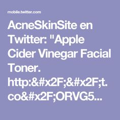 "AcneSkinSite en Twitter: ""Apple Cider Vinegar Facial Toner. http://t.co/ORVG5MPgZO"""