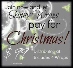 Join my It Works team today and let our skinny wraps pay for Christmas. WWww.DestinSprague.myitworks.com