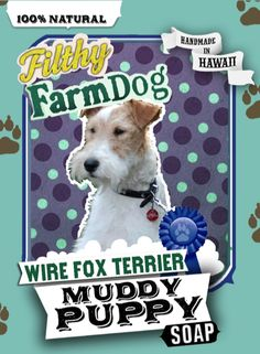 Wire Fox Terrier Muddy Puppy Dog Soap