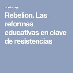 Rebelion. Las reformas educativas en clave de resistencias