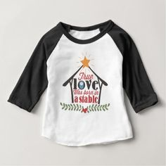 Christmas nativity True Love Was Born In A Stable Baby T-Shirt - love gifts cyo personalize diy