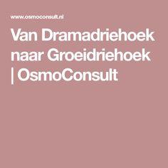 Van Dramadriehoek naar Groeidriehoek | OsmoConsult