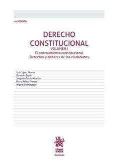 LÓPEZ GUERRA. Derecho constitucional V.1. Tirant lo Blanch, 2016. D/NA/M/2 (2016) (76 préstamos sept-oct 2016)