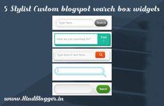 5 Unique Custom Blogspot search box widgets ---> http://www.hindblogger.in/unique-search-widgets-for-blogspot-blog/