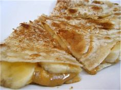 Peanut butter and banana quesadilla (Can also add chocolate chips)