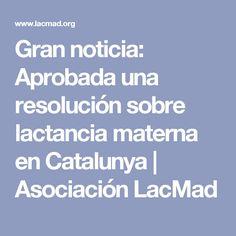Gran noticia: Aprobada una resolución sobre lactancia materna en Catalunya | Asociación LacMad