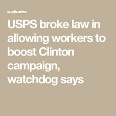 USPS broke law in allowing workers to boost Clinton campaign, watchdog says