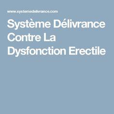 Système Délivrance Contre La Dysfonction Erectile